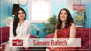 The Unseen Side Of Sanam Baloch | Speak Your Heart With Samina Peerzada | Promo