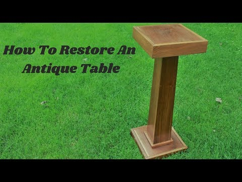How To Restore An Antique Table
