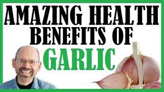 Amazing Health Benefits Of Garlic- Dr Michael Greger