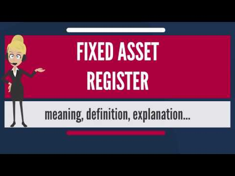 What is FIXED ASSET REGISTER? What does FIXED ASSET REGISTER mean? FIXED ASSET REGISTER meaning