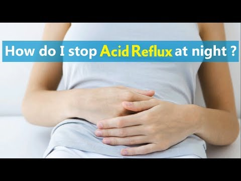 How do I stop acid reflux at night ?