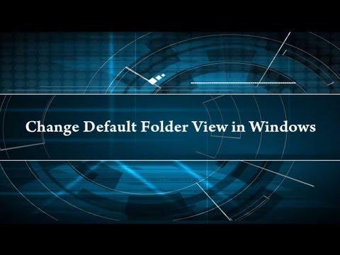 Change Default Folder View in Windows
