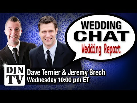 Early Season Wedding Report | Wedding Chat with Dave Ternier and Jeremy Brech | #DJNTV #32