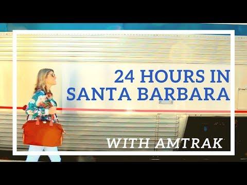 24 Hours in Santa Barbara on AMTRAK