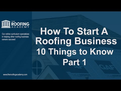 How To Start a Roofing Business - 10 Things to Know Part 1