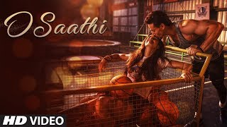 Baaghi 2 : O Saathi Video Song | Tiger Shroff | Disha Patani | Arko | Ahmed Khan | Sajid Nadiadwala