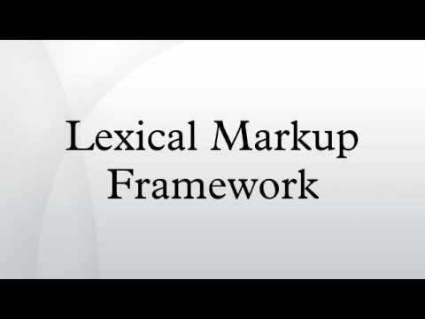 Lexical Markup Framework