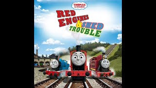 """Thomas & Friends """"Red Engines and Shed Trouble"""""""
