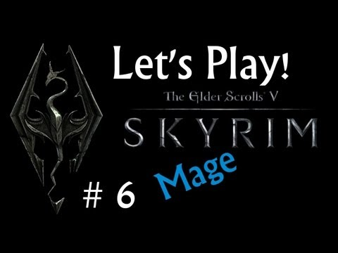 Let's Play Skyrim (Mage): That's No Sacrifice! [6]