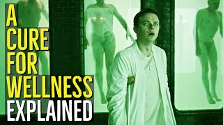 A CURE FOR WELLNESS (The Aquifers of Youth) EXPLAINED
