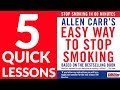 5 Quick Lessons to Learn From Allen Carr's Easy Way to Stop Smoking