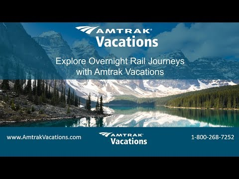 Explore Overnight Rail Journeys with Amtrak Vacations (2.21.18)