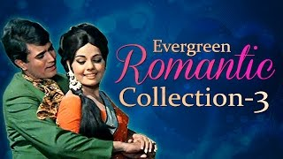 Best of Evergreen Romantic Songs - Jukebox 3 - Top 10 Old Hindi Romantic Songs