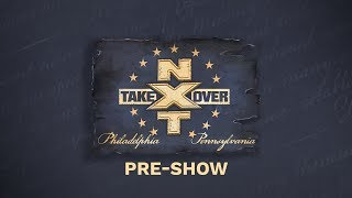 NXT Takeover: Philadelphia Pre-Show