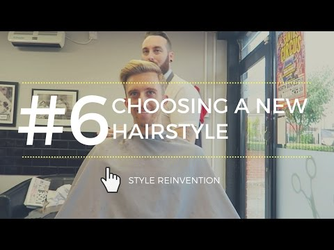 #6 - Choosing A New Men's Hairstyle (Style Reinvention Video Series)
