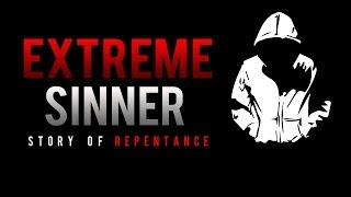 Extreme Sinner ᴴᴰ - Story Of Repentance - Powerful Video
