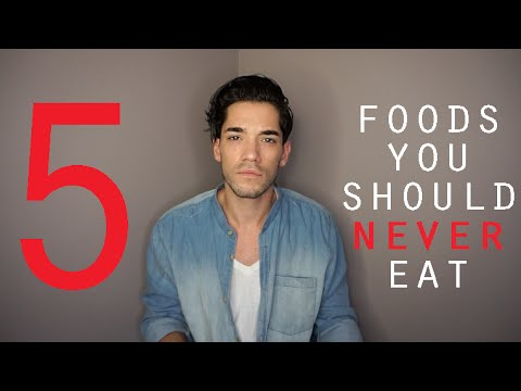 Five Foods You Shouldn't Eat