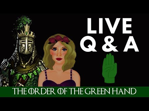 Order of the Green Hand Live Q&A