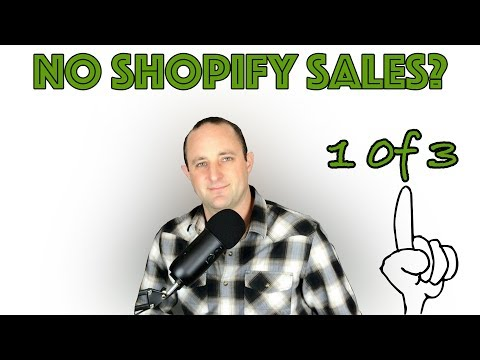 Why You're Not Making Any Shopify Sales (1 of 3)