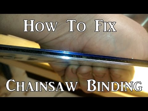 How To Fix Chainsaw Binding
