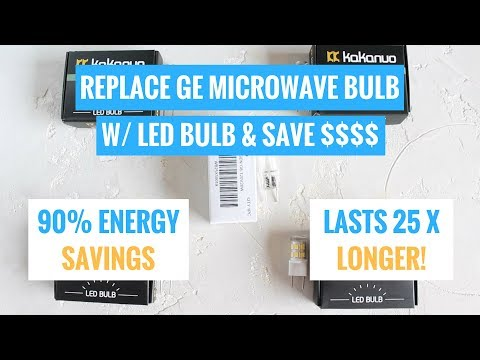 Replace GE Microwave Bulb WB25X10019 with an LED Bulb and SAVE MONEY!