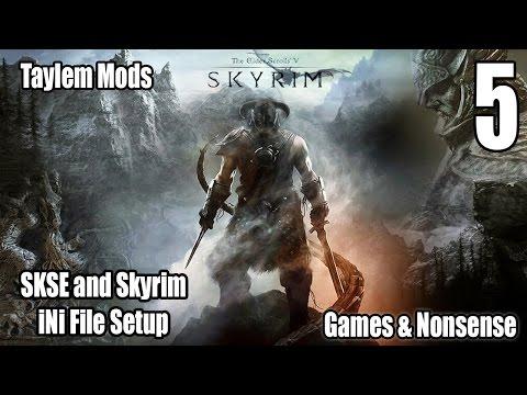 Taylem Mods - Ep. 05 - SKSE and Skyrim INI Setup
