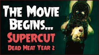 The Movie Begins... (SUPERCUT // Dead Meat Year 2)