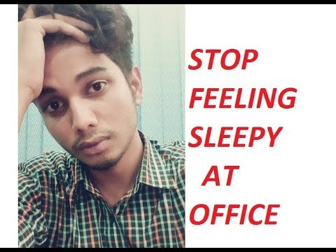 How to Get Rid of Sleepy at Office | How to Avoid Falling Asleep at Work |