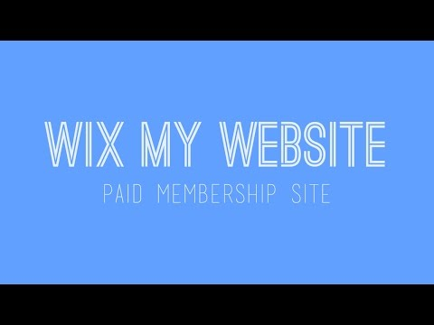 How to build a paid membership website in Wix - Wix For Beginners - Wix Tutorial 2017