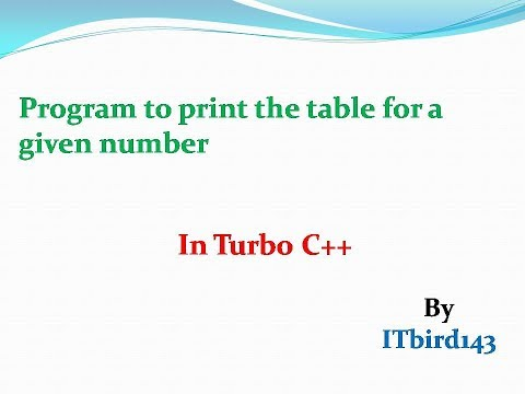 Turbo C++ - Program to print the table for a given number
