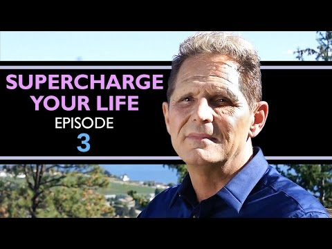 Supercharge Your Life Episode 3 -
