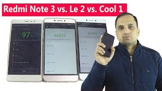 Redmi Note 3 vs. LeTV Le 2 vs. Coolpad Cool 1| Realtime performance review | Antutu |