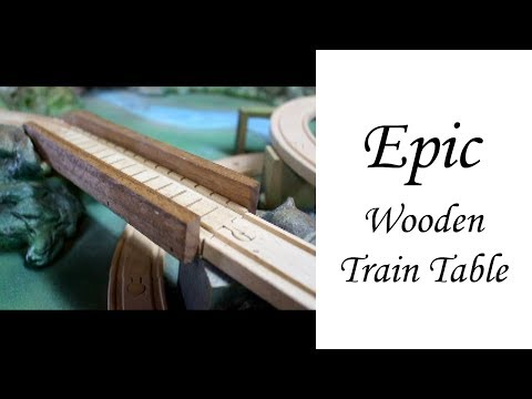 Insane Wooden Train Table