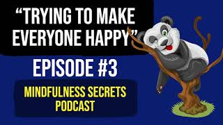 Trying To Make Everyone Happy - My Wedding Planning Anxiety Story - Mindfulness Secrets Podcast