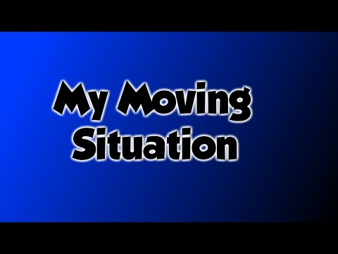 My Moving situation