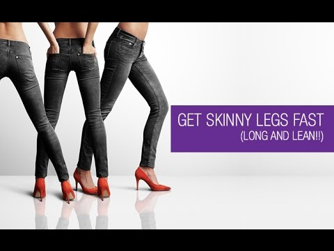 Get SKINNY LEGS Fast (LONG AND LEAN!!)