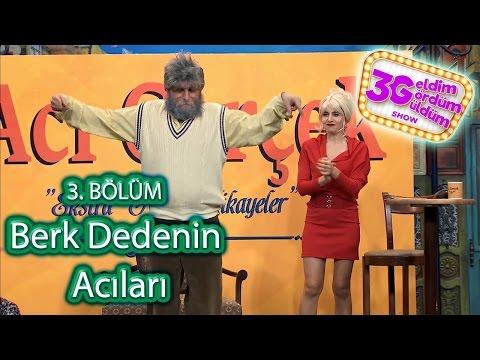 Xxx Mp4 3G Show 3 Bölüm Berk Dedenin Acıları 3gp Sex