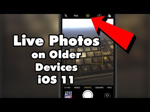 How to Enable Live Photos on Older Devices - iOS 11 / 11.1.2