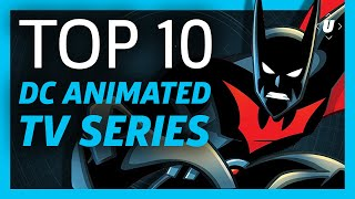 10 Best DC Animated TV Series!