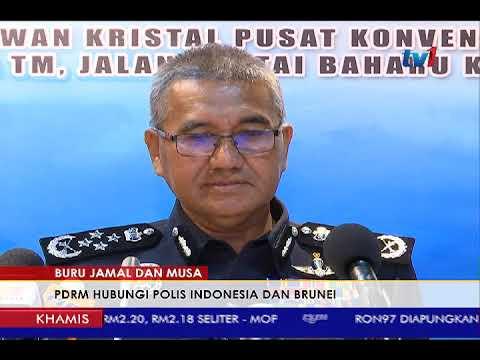 BURU JAMAL & MUSA – PDRM HUBUNGI POLIS INDONESIA &  BRUNEI [7 JUN 2018]