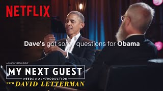 David Letterman Has Questions For President Obama | My Next Guest Needs No Introduction | Netflix