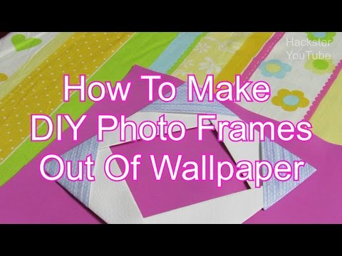 How To Make Photo Frames Out Of Paper - DIY Photo Frame Out Of Wallpaper Tutorial