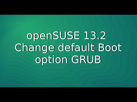 openSUSE 13.2 - Change default Boot option GRUB