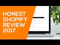Shopify Review for 2017: Is Shopify Worth It? Honest Pros & Cons