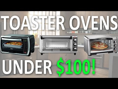 Best Toaster Oven Under $100 Dollars Review for 2018!