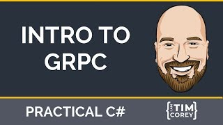 Intro to gRPC in C# - How To Get Started,