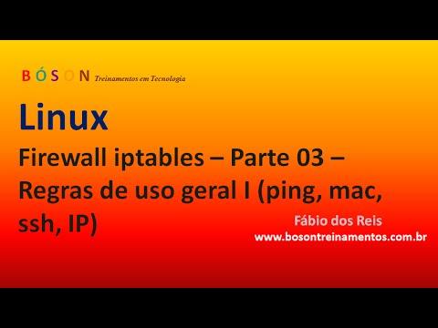 Firewall iptables - Algumas regras de uso geral I (ping, mac, ssh, IP) - vídeo 03