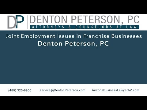 Joint Employment Issues in Franchise Businesses | Denton Peterson P.C.