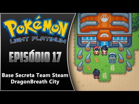 Pokémon Light Platinum Ep 17 Base secreta Team Steam e Dragonbreath City / #ThunderPunch
