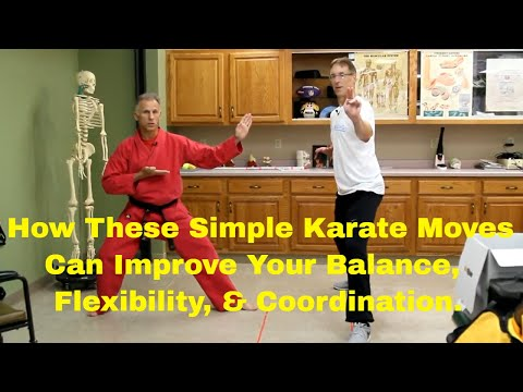 How These Simple Karate Moves Can Improve Your Balance, Flexibility, & Coordination.